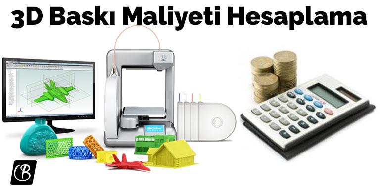 3D Baskı Maliyet Hesaplama